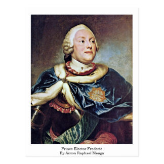 Prince Elector Frederic By Anton Raphael Mengs Postcard