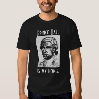 Prince Hall is my Homie T-Shirt