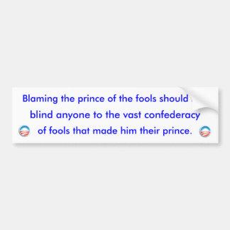 Prince of Fools Bumper Sticker