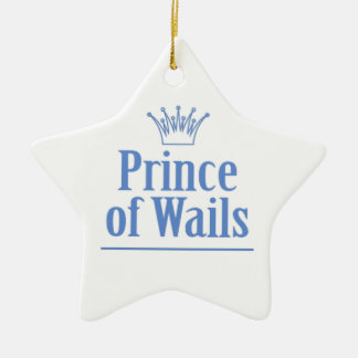 Prince of Wails / Princess of Wails v2 Ceramic Ornament