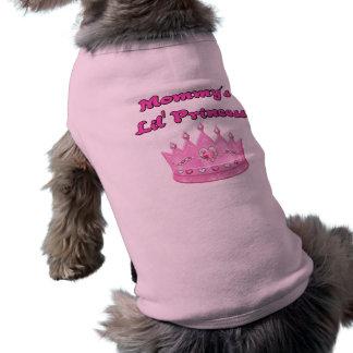 Princesa de Lil de la mamá Camisetas De Mascota