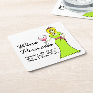 """Princesa del vino """"algún día mi príncipe Will Come Posavasos De Cartón Cuadrado"""