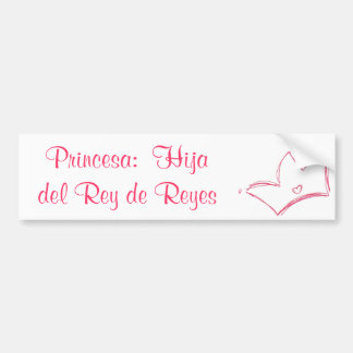 Princesa:  Hija del Rey de Reyes Pegatina De Parachoque