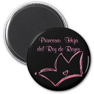 Princesa:  Hija del Rey de Reyes 2 Inch Round Magnet