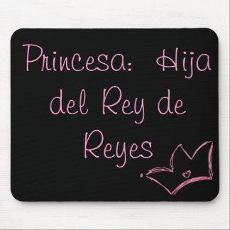 Princesa:  Hija del Rey de Reyes Mouse Pad