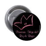 Princesa:  Hija del Rey de Reyes Pin Redondo 5 Cm