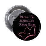 Princesa:  La hija del rey de reyes Pin Redondo 5 Cm