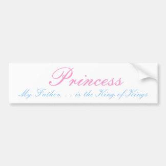 Princesa, mi padre. es el rey de reyes etiqueta de parachoque