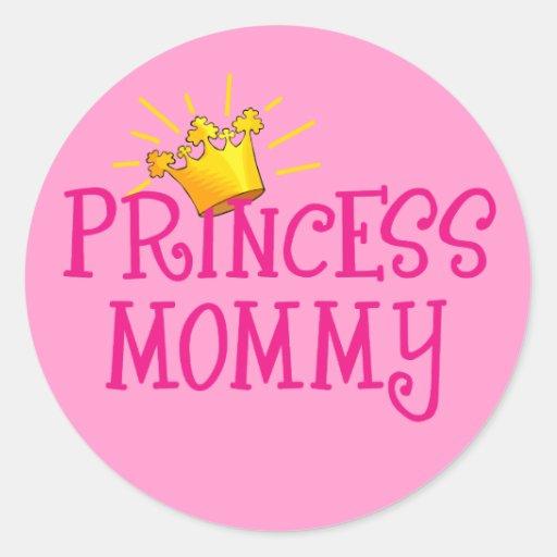 Princesa Mommy T-shirts, regalos Pegatina Redonda