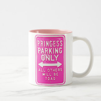 Princesa Parking Only All Others será taza del