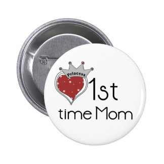 Princess 1st Time Mom - Customized 2 Inch Round Button