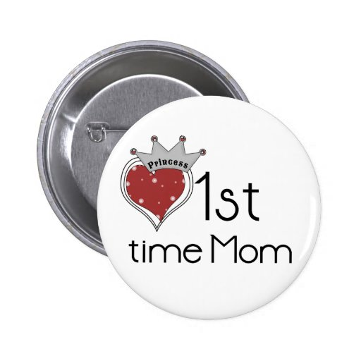 Princess 1st Time Mom - Customized Button