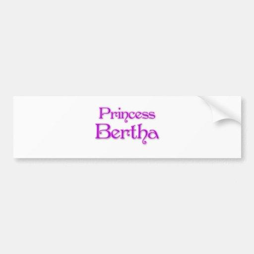 Princess Bertha Bumper Sticker