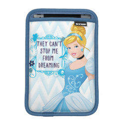 iPad Mini Sleeve with They Can't Stop Me From Dreaming design