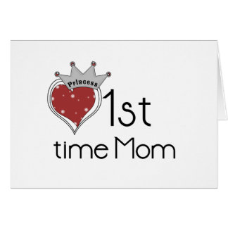 Princess Heart 1st Time Mom Tshirts and Gifts Card