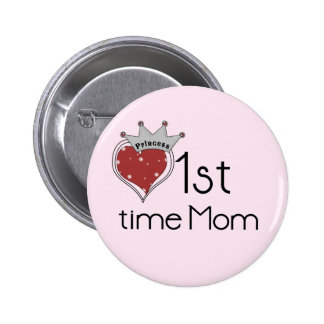 Princess Heart 1st Time Mom Tshirts and Gifts Pinback Button