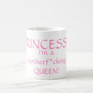Princess? I'm a Queen! Mug