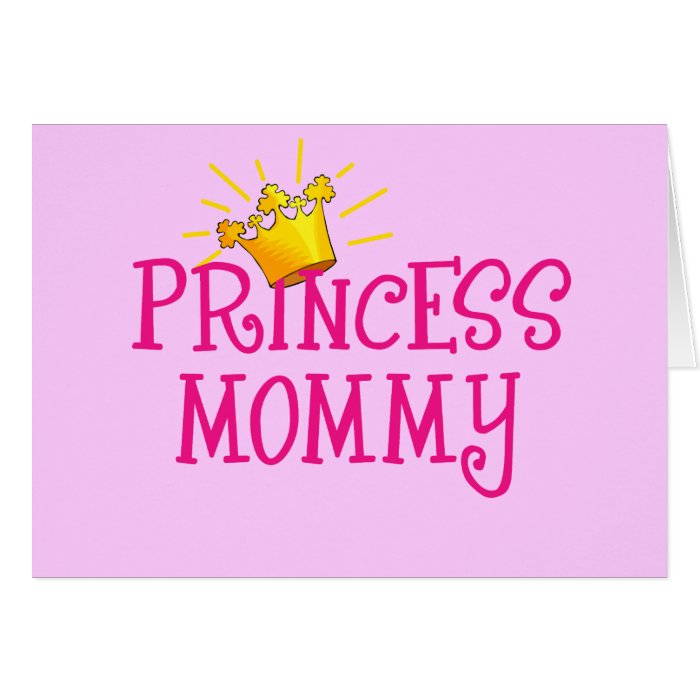 Princess Mommy T-shirts, Gifts Card