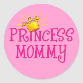 Princess Mommy T-shirts, Gifts Classic Round Sticker