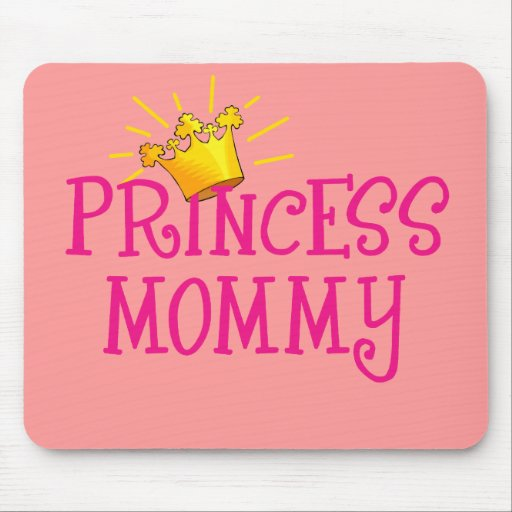 Princess Mommy T-shirts, Gifts Mouse Pads