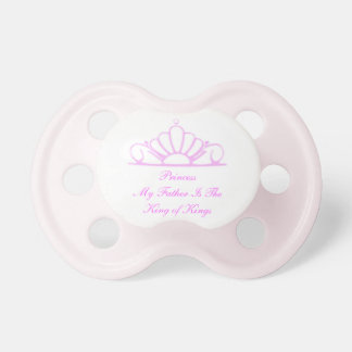 Princess My Father Is King Pacifier