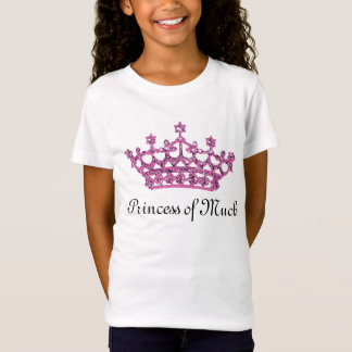 """Princess of Much"" T-Shirt"