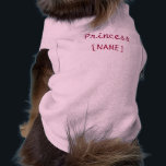 """Princess puppy shirt<br><div class=""""desc"""">Dog shirt comes in  many different colors and sizes. Enter your dog&#39;s name or customize to make it your own!</div>"""
