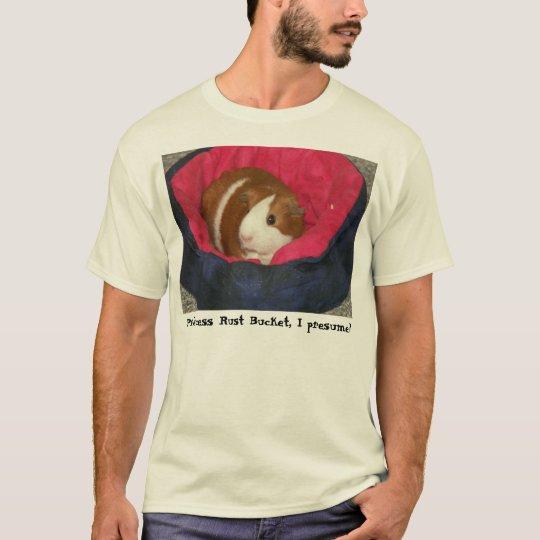 Princess Rust Bucket, I presume? T-Shirt