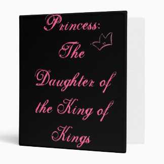 Princess: The Daughter of the King of Kings 3 Ring Binder