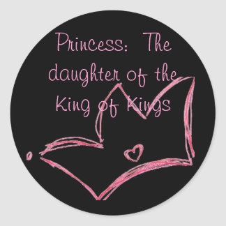 Princess:  The daughter of the King of Kings Classic Round Sticker