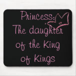 Princess:  The daughter of the King of Kings Mouse Mats