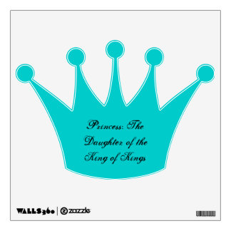Princess: The Daughter of the King of Kings Wall Decal
