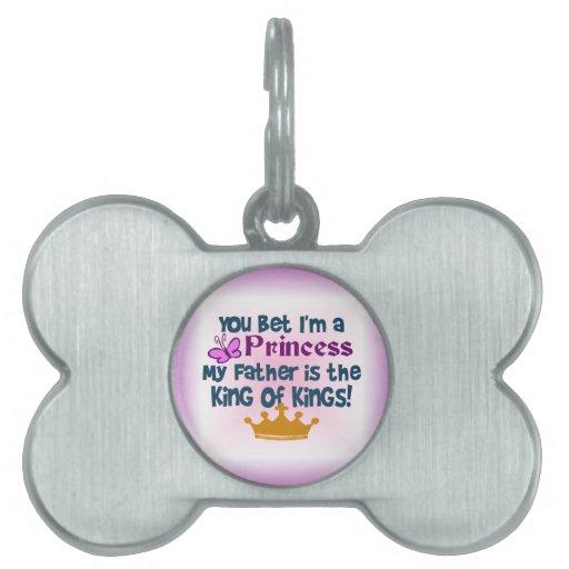 Princess to the King of Kings! Pet Name Tag