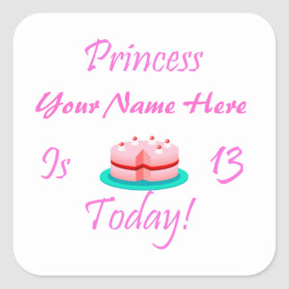 Princess (Your Name) is 13 Today Square Sticker