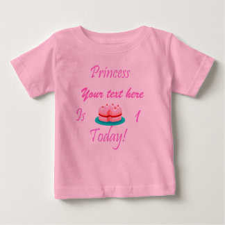Princess (Your Name) is 1 Today Baby T-Shirt
