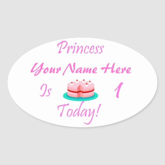 Princess (Your Name) is 1 Today Oval Sticker
