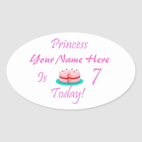 Princess (Your Name) is 7 Today Oval Sticker