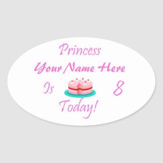 Princess (Your Name) is 8 Today Oval Sticker