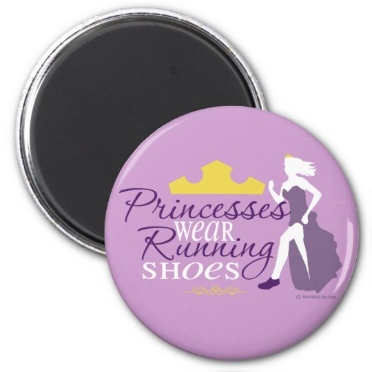 Princesses Wear Running Shoes Magnet
