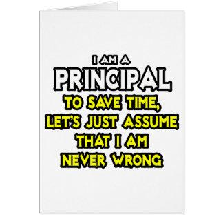 Principal...Assume I Am Never Wrong Greeting Card