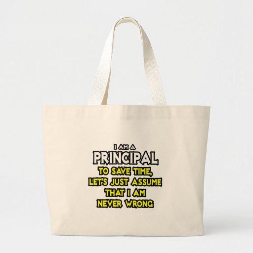 Principal...Assume I Am Never Wrong Jumbo Tote Bag