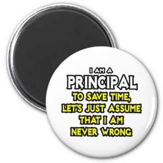Principal...Assume I Am Never Wrong Magnet