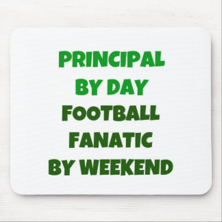 Principal by Day Football Fanatic by Weekend Mouse Pad