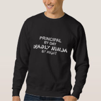 Principal Deadly Ninja by Night Sweatshirt