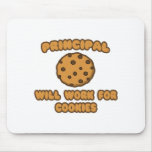 Principal .. Will Work for Cookies Mousepad