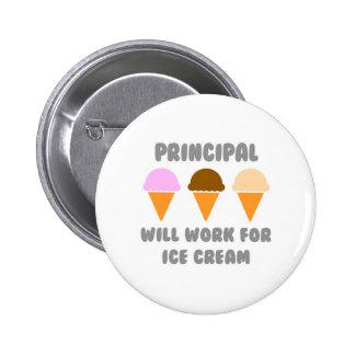 Principal ... Will Work For Ice Cream Pinback Button