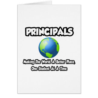 Principals...Making the World a Better Place Greeting Card