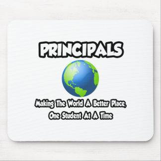 Principals...Making the World a Better Place Mouse Pad