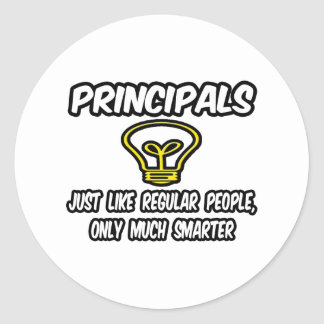 Principals...Regular People, Only Smarter Classic Round Sticker