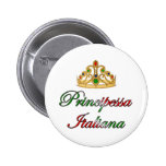 Principessa Italiana (Italian Princess) Pinback Button